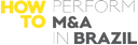 How to Perform M&A in Brazil