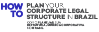 how-to-plan-your-corporate-legal-structure-in-brazil