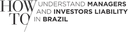 How to understand Investors and Managers Liability in Brazil