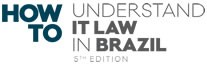 How To Understand IT Law in Brazil