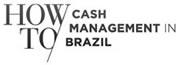 howto-cash-management-in-brazil.jpg
