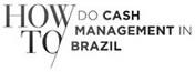 howto-do-cash-management-in-brazil.jpg