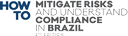Mitigate Risks and understand Compliance in Brazil