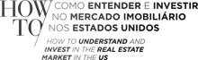 Como entender e investir no mercado imobiliário nos EUA