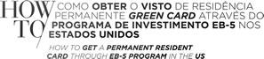 Como obter o visto de residência Green Card através do programa de investimento EB-5 nos EUA