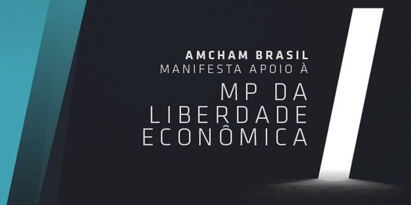 Brasil - A Câmara Americana de Comércio apoia a Medida Provisória n˚ 881 de 2019 que promove a Liberdade Econômica