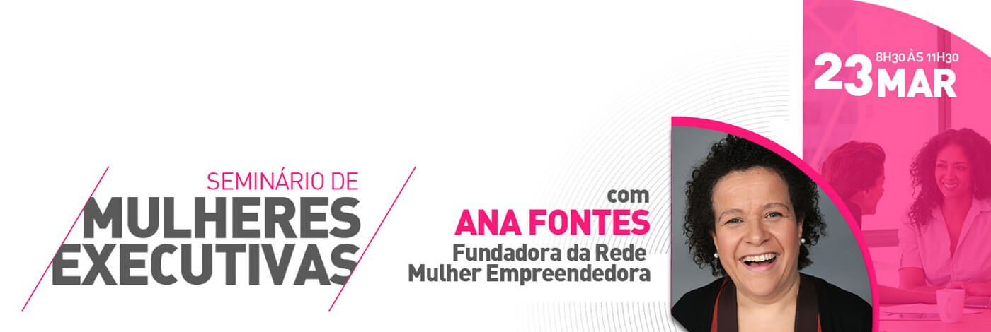 Ana Fontes (rede Mulher Empreendedora) aborda Negócios e Empreendedorismo na Amcham – Campo Grande