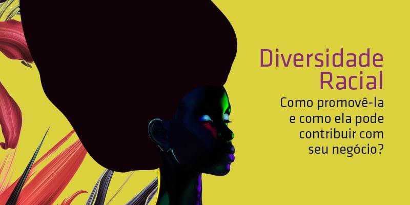 Brasil - Um guia para melhorar seu ambiente de trabalho e promover a diversidade racial