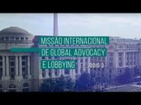 Episódio #5   Missão de Global Advocacy e Lobbying, Washington D.C., EUA
